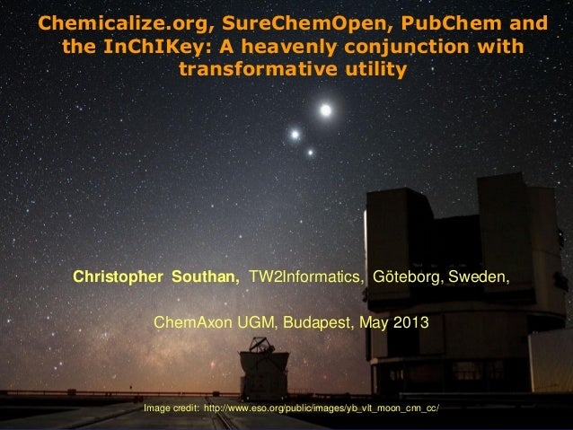 [1]Chemicalize.org, SureChemOpen, PubChem andthe InChIKey: A heavenly conjunction withtransformative utilityChristopher So...