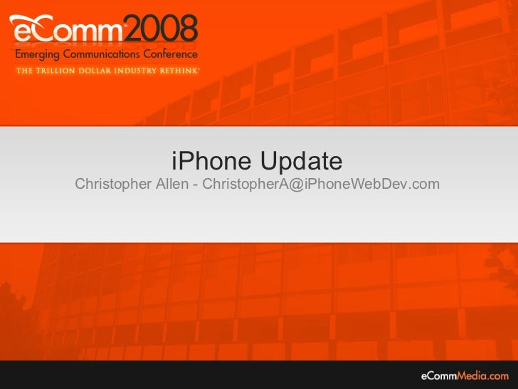 iPhone Update Christopher Allen - ChristopherA@iPhoneWebDev.com