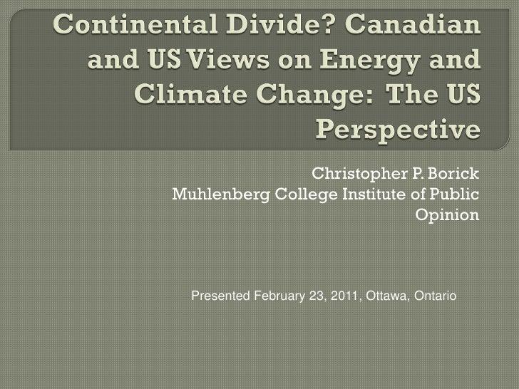 Christopher P. BorickMuhlenberg College Institute of Public                             Opinion  Presented February 23, 20...