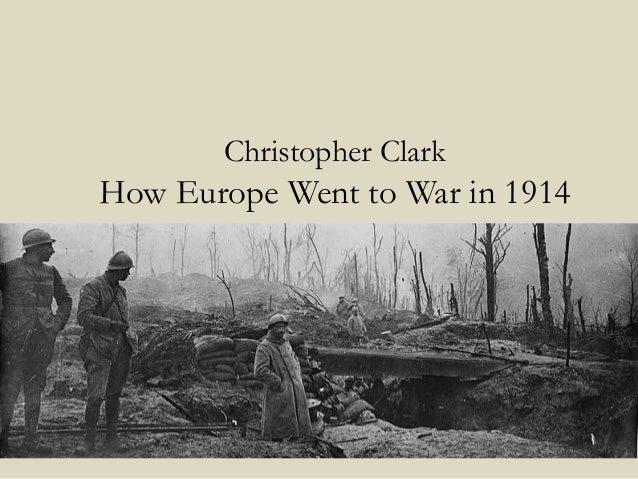 Christopher Clark How Europe Went to War in 1914