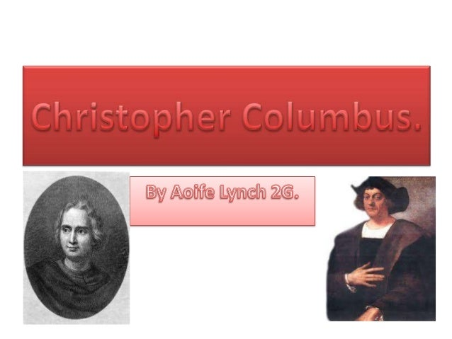 • Christopher Columbus was born in Genoa, Italy in 1451. • He became an experienced sailor at a young age and went on many...