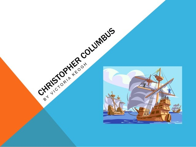 WALT   The causes of Christopher Columbus's voyage's  The key events  The results