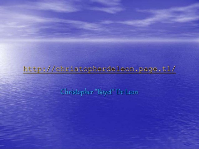 """http://christopherdeleon.page.tl/ Christopher """"Boyet"""" De Leon"""