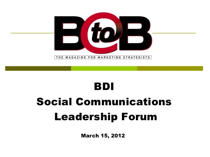 BDISocial Communications  Leadership Forum      March 15, 2012