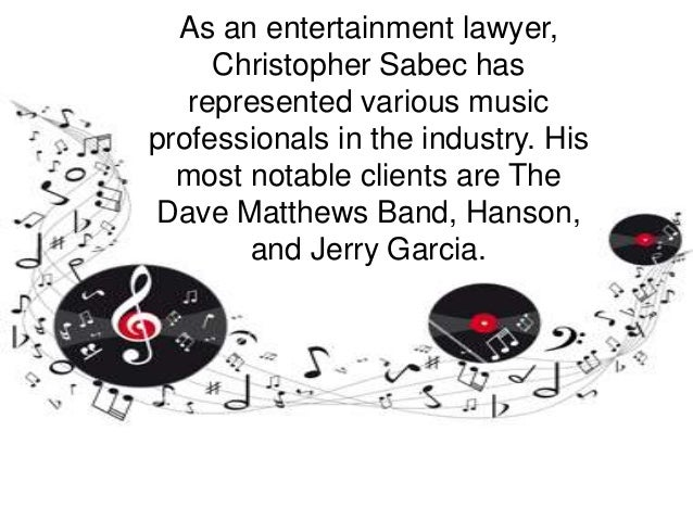 As an entertainment lawyer, Christopher Sabec has represented various music professionals in the industry. His most notabl...