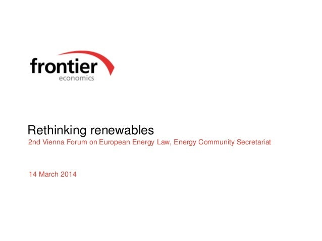 Rethinking renewables 2nd Vienna Forum on European Energy Law, Energy Community Secretariat 14 March 2014