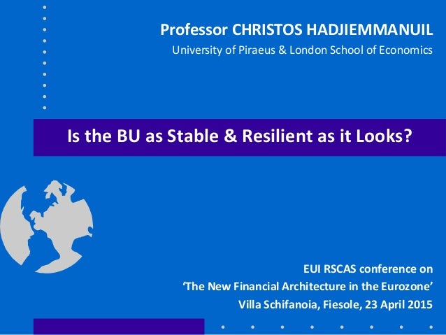 Is the BU as Stable & Resilient as it Looks? EUI RSCAS conference on 'The New Financial Architecture in the Eurozone' Vill...
