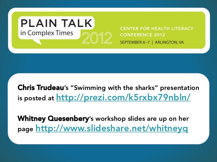 """Chris Trudeau's """"Swimming with the sharks"""" presentationis posted at http://prezi.com/k5rxbx79nbln/Whitney Quesenbery's wor..."""