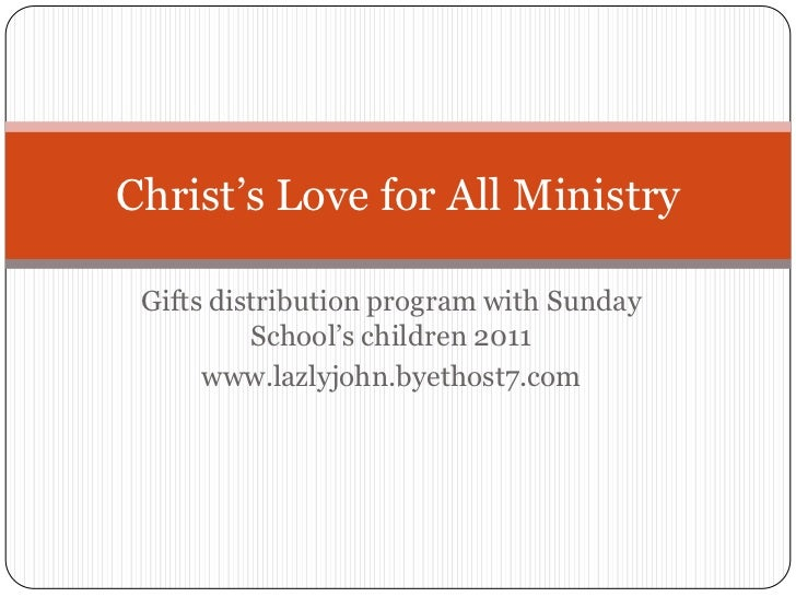 Gifts distribution program with Sunday School's children 2011<br />www.lazlyjohn.byethost7.com<br />Christ's Love for All ...