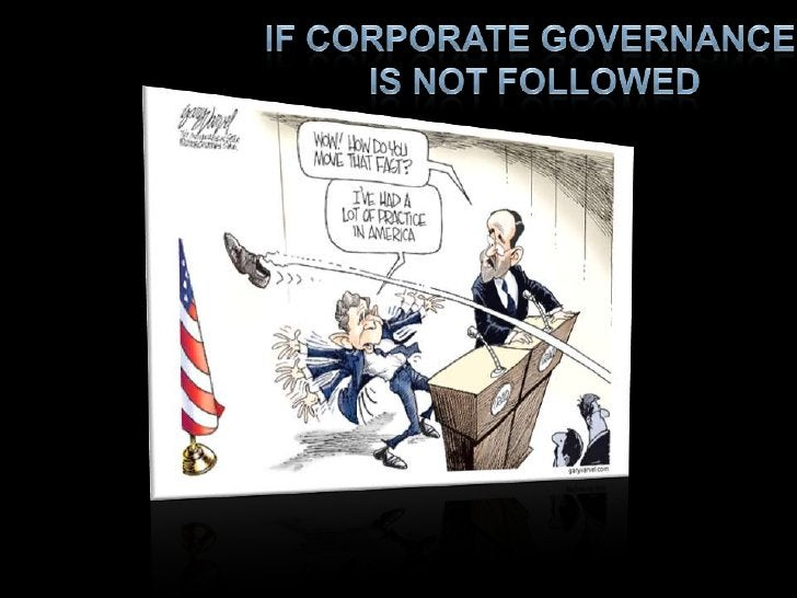 If corporate governance <br />is not followed<br />