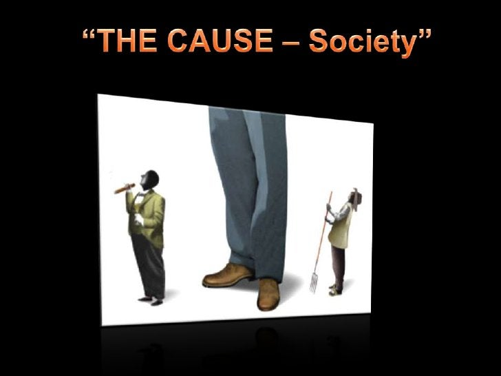 """""""THE CAUSE – Society""""<br />"""