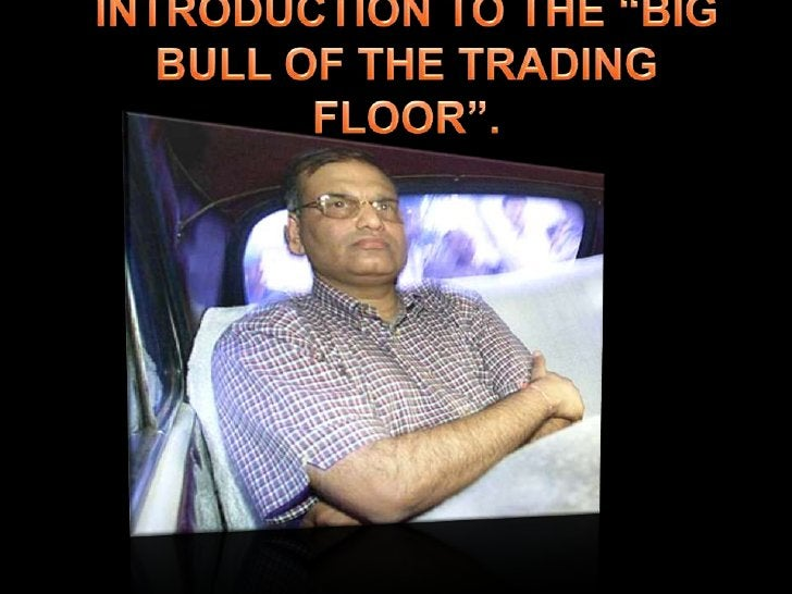 """INTRODUCTION TO THE """"BIG BULL OF THE TRADING FLOOR"""".<br />"""