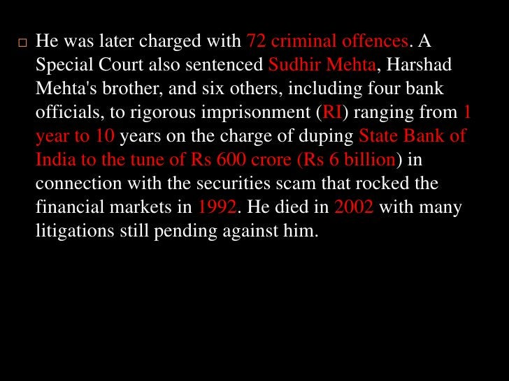 He was later charged with 72 criminal offences. A Special Court also sentenced Sudhir Mehta, Harshad Mehta's brother,...