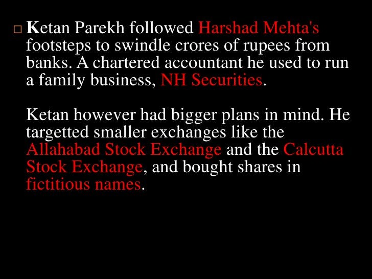 Ketan Parekh followed Harshad Mehta's footsteps to swindle crores of rupees from banks. A chartered accountant he use...