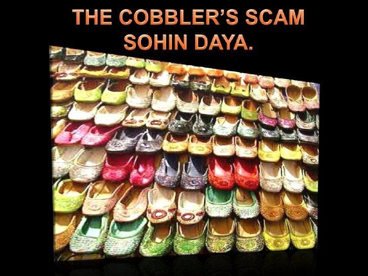 THE COBBLER'S SCAMSOHIN DAYA.<br />