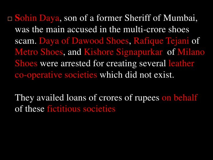 SohinDaya, son of a former Sheriff of Mumbai, was the main accused in the multi-crore shoes scam. Daya of Dawood Shoes, Ra...