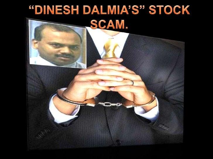 """""""DINESH DALMIA'S"""" STOCK  SCAM.<br />"""