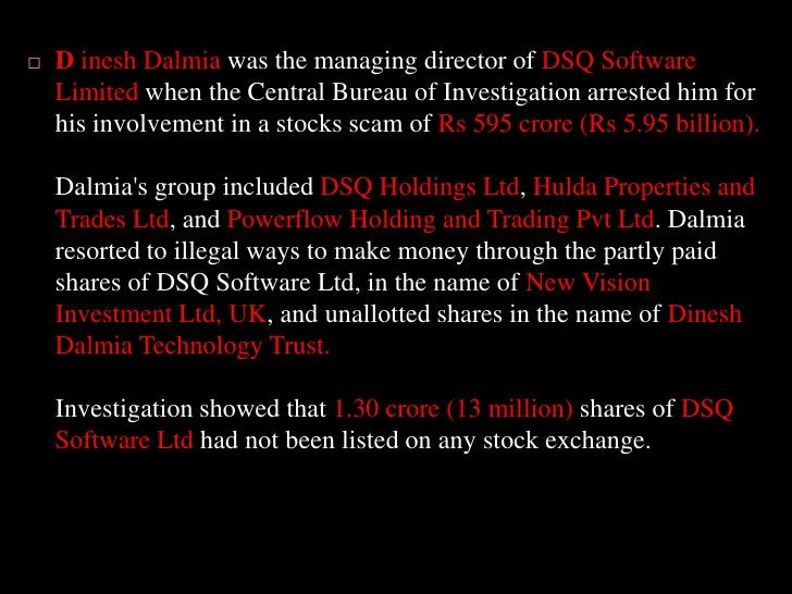 DineshDalmiawas the managing director of DSQ Software Limited when the Central Bureau of Investigation arrested him for hi...