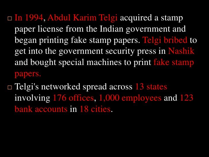 In 1994, Abdul KarimTelgiacquired a stamp paper license from the Indian government and began printing fake stamp papers. T...