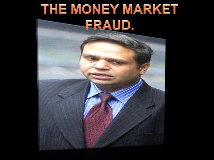 THE MONEY MARKET FRAUD.<br />