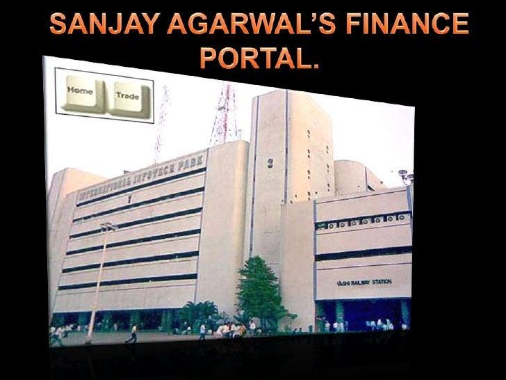 SANJAY AGARWAL'S FINANCE PORTAL.<br />