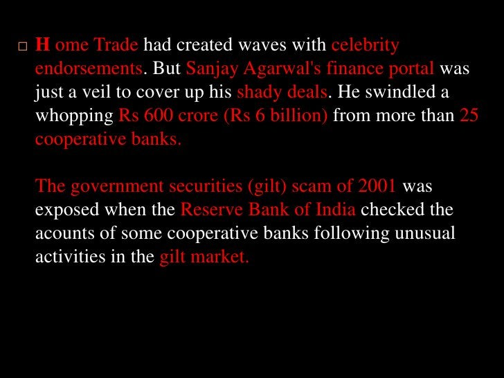 H ome Trade had created waves with celebrity endorsements. But Sanjay Agarwal's finance portal was just a veil to cov...