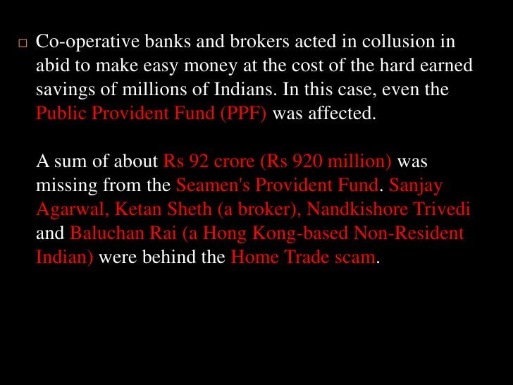 Co-operative banks and brokers acted in collusion in abid to make easy money at the cost of the hard earned savings of mil...