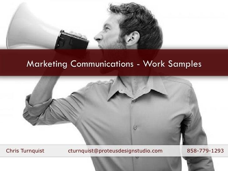 Marketing Communications - Work Samples     Chris Turnquist   cturnquist@proteusdesignstudio.com   858-779-1293