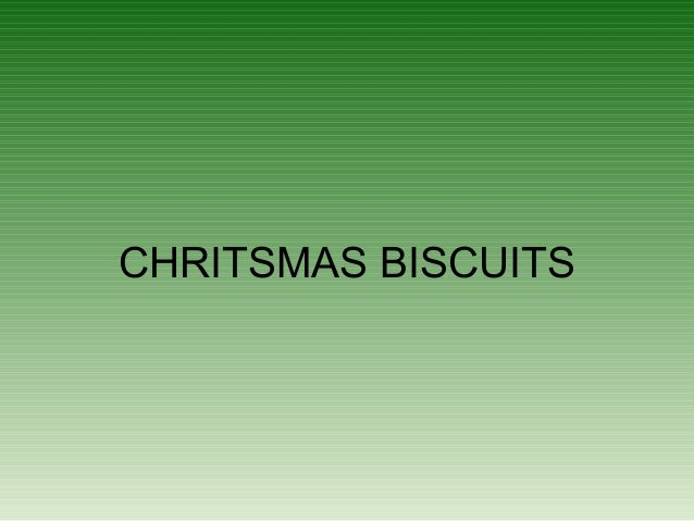 CHRITSMAS BISCUITS