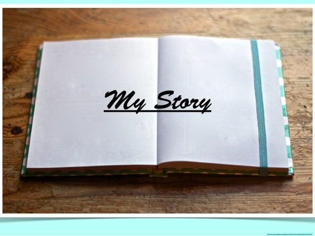 "My Story  http://www.flickr.com/photos/51633081@N04/8228703176/"""
