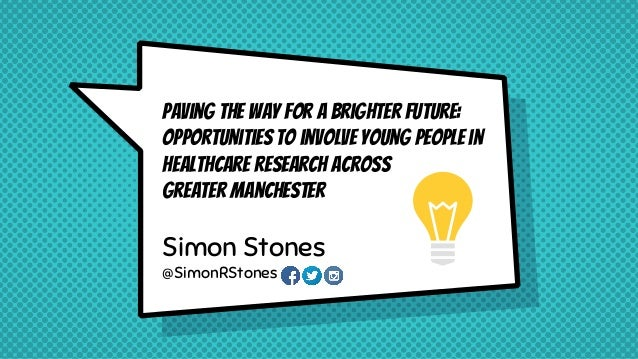 Paving the way for a brighter future: opportunities to involve young people in healthcare research across Greater Manchest...