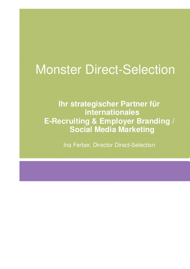 Monster Direct-Selection    Ihr strategischer Partner für            internationales E-Recruiting & Employer Branding /   ...