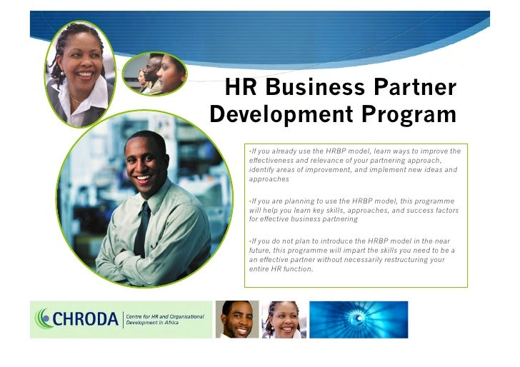 HR Business Partner Development Program    • If you already use the HRBP model, learn ways to improve the    effectiveness...