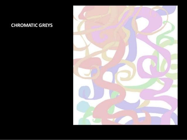 CHROMATIC GREYS