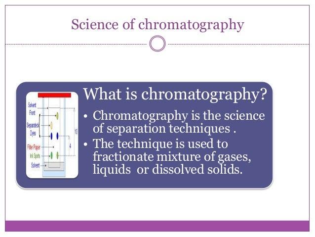 Chromatographic technique for life science researchers Slide 3