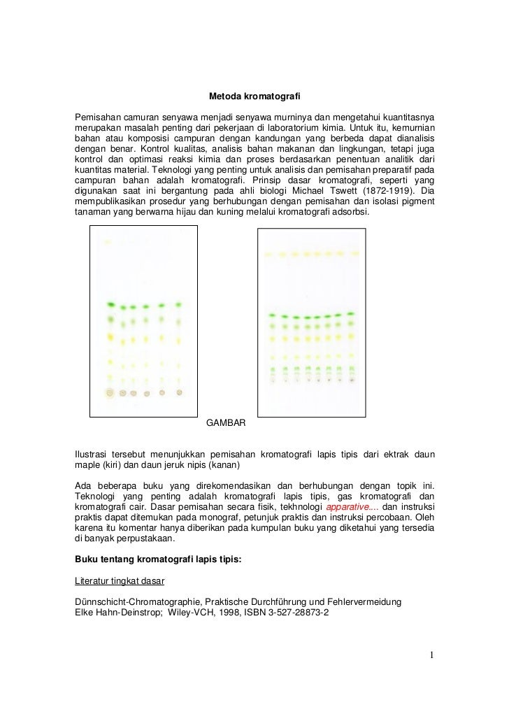 Metoda kromatografiPemisahan camuran senyawa menjadi senyawa murninya dan mengetahui kuantitasnyamerupakan masalah penting...