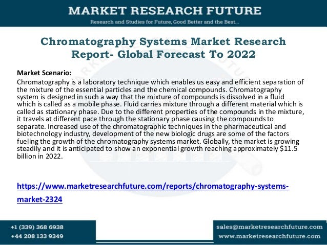 Chromatography Systems Market Research Report- Global Forecast To 2022 Market Scenario: Chromatography is a laboratory tec...