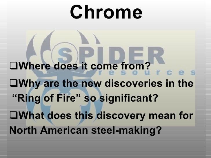 "<ul><li>Chrome </li></ul><ul><li>Where does it come from? </li></ul><ul><li>Why are the new discoveries in the  ""Ring of F..."