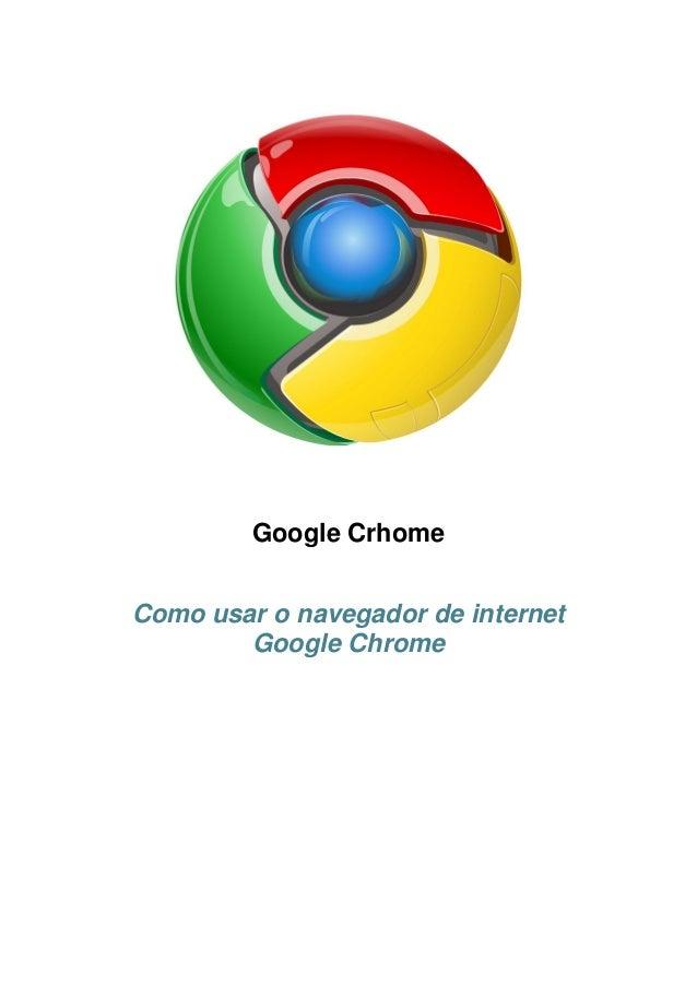 Google Crhome Como usar o navegador de internet Google Chrome