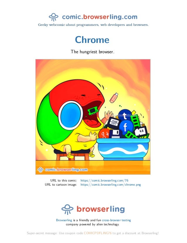 Geeky webcomic about programmers, web developers and browsers. Chrome The hungriest browser. URL to this comic: https://co...