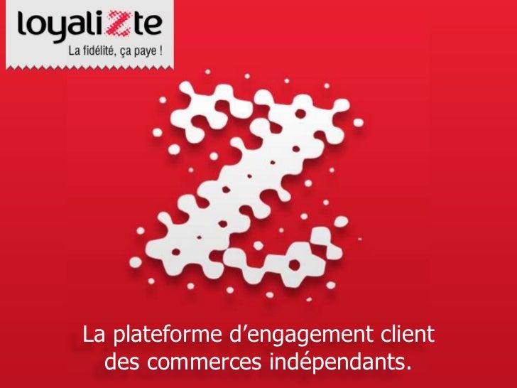 00La plateforme d'engagement client  des commerces indépendants.