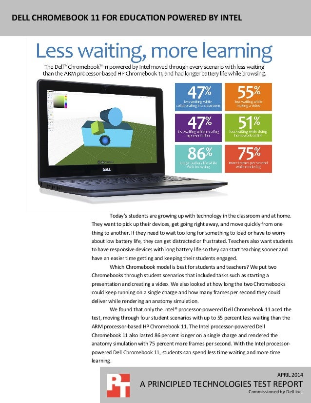 APRIL 2014 A PRINCIPLED TECHNOLOGIES TEST REPORT Commissioned by Dell Inc. DELL CHROMEBOOK 11 FOR EDUCATION POWERED BY INT...