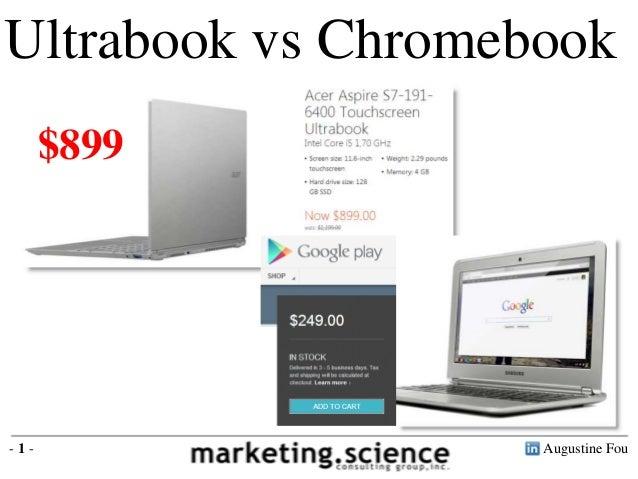 Ultrabook vs Chromebook      $899-1-                 Augustine Fou