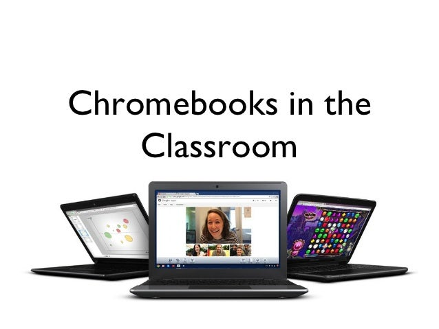 Chromebooks in the classroom ver 2.3