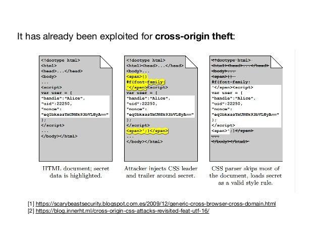 [1] https://scarybeastsecurity.blogspot.com.es/2009/12/generic-cross-browser-cross-domain.html  [2] https://blog.innerht.m...