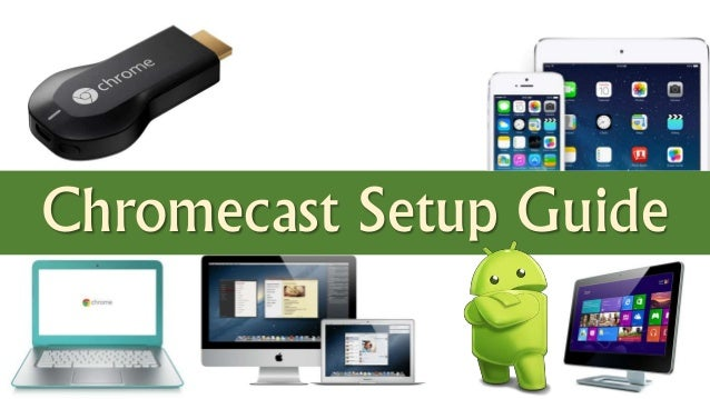Beginners Guide : Google ChromeCast Setup