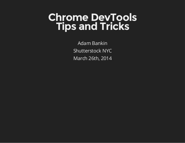 ChromeDevTools TipsandTricks Adam Bankin Shutterstock NYC March 26th, 2014