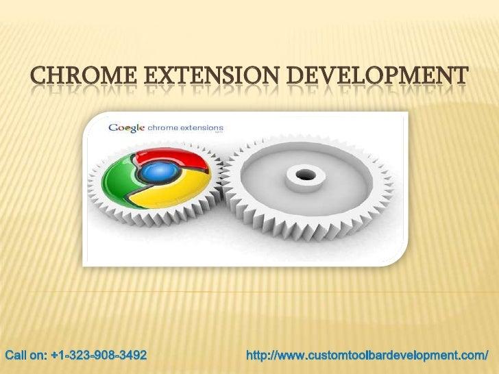 CHROME EXTENSION DEVELOPMENTCall on: +1-323-908-3492   http://www.customtoolbardevelopment.com/