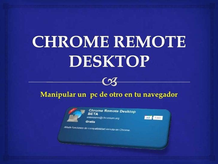 Manipular un pc de otro en tu navegador