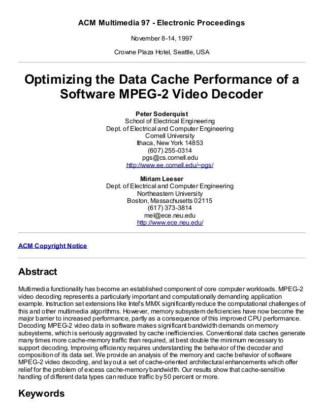 ACM Multimedia 97 - Electronic Proceedings November 8-14, 1997 Crowne Plaza Hotel, Seattle, USA Optimizing the Data Cache ...
